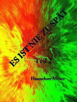 cover image of Es ist nie zu spät! Teil 2