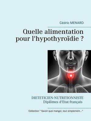 cover image of Quelle alimentation pour l'hypothyroïdie ?