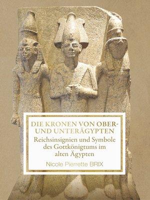 cover image of Die Kronen von Ober- und Unterägypten