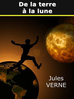 cover image of De la terre à la lune