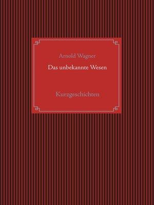 cover image of Das unbekannte Wesen