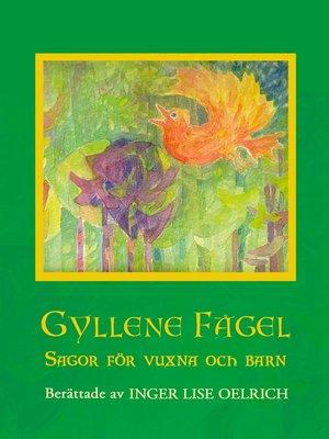 cover image of Gyllene Fågel Sagor för vuxna och barn