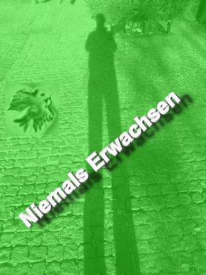 cover image of Niemals Erwachsen