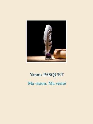 cover image of Ma vision, Ma vérité