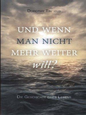 cover image of Und wenn man nicht mehr weiter will...?