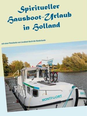 cover image of Spiritueller Hausboot-Urlaub in Holland