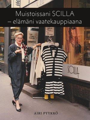 cover image of Muistoissani Scilla--elämäni vaatekauppiaana