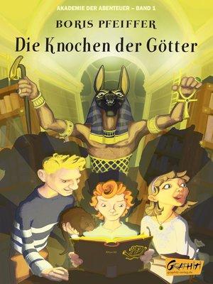 cover image of Akademie der Abenteuer--Band 1--Die Knochen der Götter