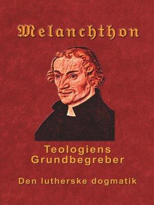 cover image of Melanchthon--Teologiens Grundbegreber