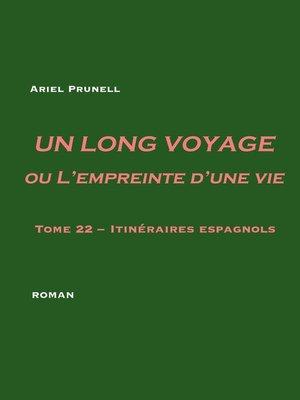cover image of Un long voyage ou L'empreinte d'une vie--tome 22