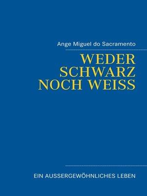 cover image of Weder schwarz noch weiss