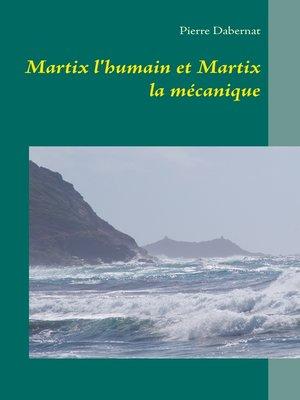 cover image of Martix l'humain et Martix la mécanique