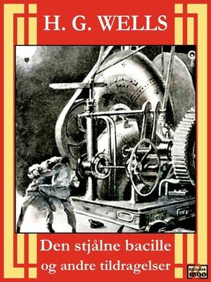 cover image of Den stjålne bacille og andre tildragelser