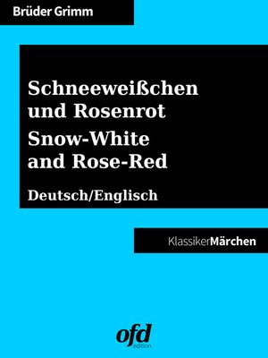 cover image of Schneeweißchen und Rosenrot – Snow-White and Rose-Red
