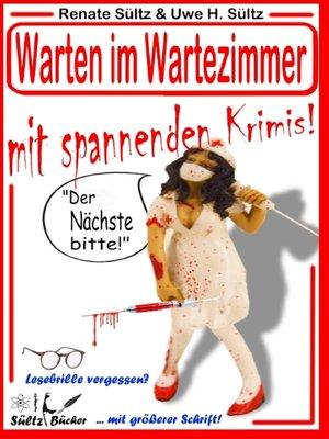 cover image of Warten im Wartezimmer mit spannenden Krimis!
