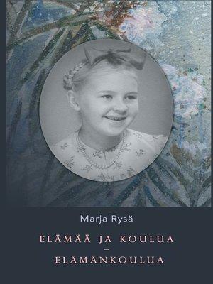 cover image of Elämää ja koulua--elämänkoulua