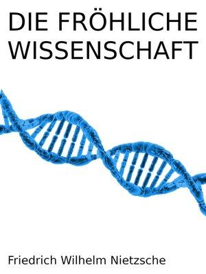 cover image of Die fröhliche Wissenschaft