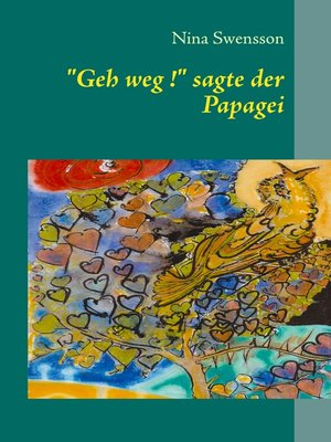 """cover image of """"Geh weg !"""" sagte der Papagei"""