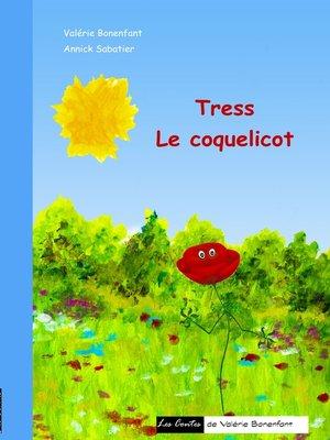 cover image of Tress le coquelicot