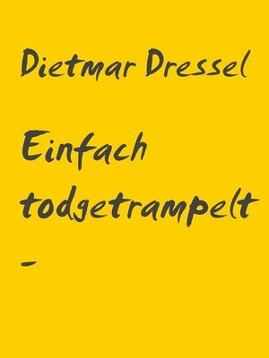 cover image of Einfach todgetrampelt--weil