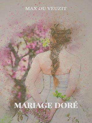 cover image of Mariage doré