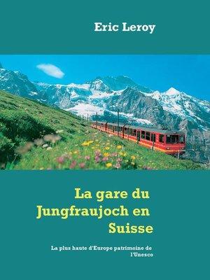 cover image of La gare du Jungfraujoch en Suisse