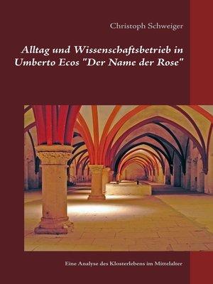 """cover image of Alltag und Wissenschaftsbetrieb in Umberto Ecos """"Der Name der Rose"""""""