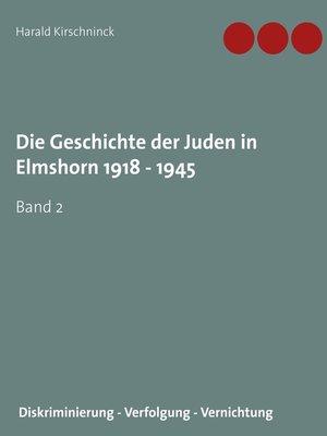 cover image of Die Geschichte der Juden in Elmshorn 1918--1945. Band 2