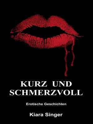 cover image of Kurz und schmerzvoll