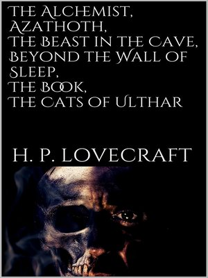 cover image of The Alchemist, Azathoth, the Beast in the Cave, Beyond the Wall of Sleep, the Book, the Cats of Ulthar