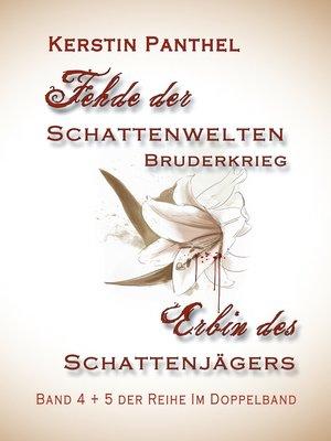 """cover image of """"Fehde der Schattenwelten"""" und """"Erbin des Schattenjägers"""""""