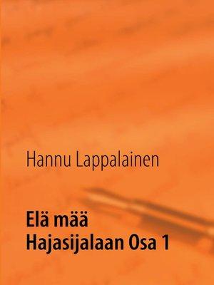 cover image of Elä mää Hajasijalaan Osa 1