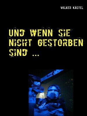 cover image of Und wenn sie nicht gestorben sind ...