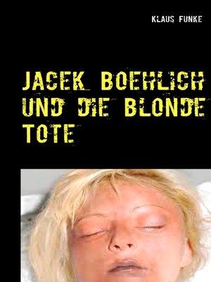 cover image of Jacek Boehlich und die blonde Tote
