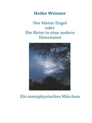 cover image of Der kleine Engel oder Die Reise in eine andere Dimension