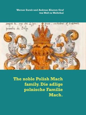 cover image of The noble Polish Mach family. Die adlige polnische Familie Mach.