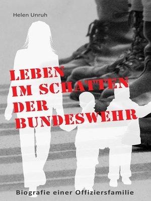 cover image of Leben im Schatten der Bundeswehr. Biografie einer Offiziersfamilie