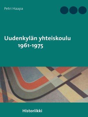 cover image of Uudenkylän yhteiskoulu 1961-1975