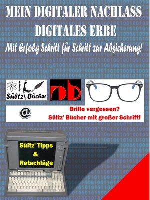 cover image of Mein Digitaler Nachlass--Digitales Erbe--Mit Erfolg Schritt für Schritt zur Absicherung!