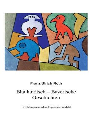 cover image of Blauländisch-Bayerische Geschichten
