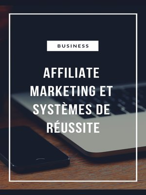 cover image of Affiliate Marketing et Systèmes de réussite