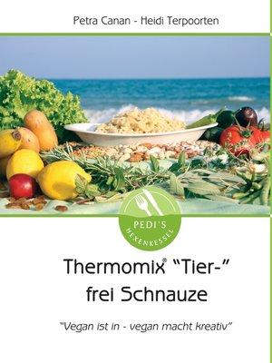 "cover image of Thermomix ""Tier-"" frei Schnauze"
