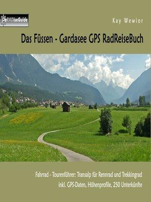 cover image of Das Füssen--Gardasee GPS RadReiseBuch