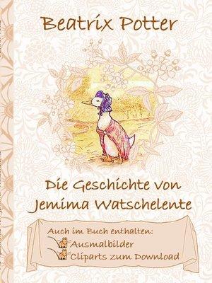 cover image of Die Geschichte von Jemima Watschelente (inklusive Ausmalbilder und Cliparts zum Download)