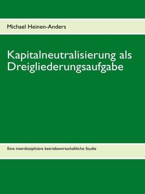 cover image of Kapitalneutralisierung als Dreigliederungsaufgabe