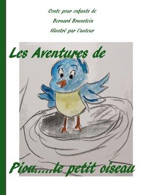 cover image of Les aventures de Piou le petit oiseau