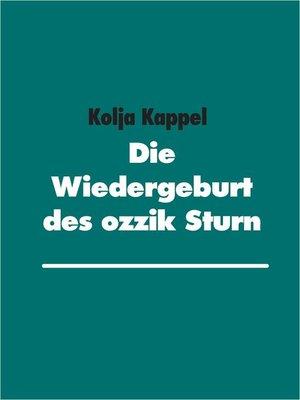 cover image of Die Wiedergeburt des Ozzik Sturn