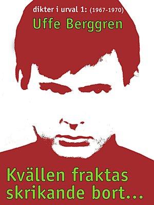 cover image of Kvällen fraktas skrikande bort ...