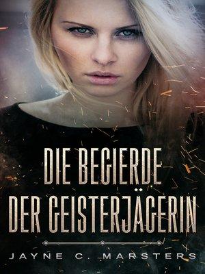 cover image of Die Begierde der Geisterjägerin
