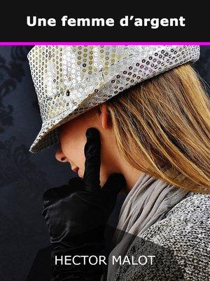 cover image of Une femme d'argent